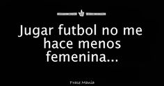 Resultado de imagen para imagenes de futbol con frases femenino