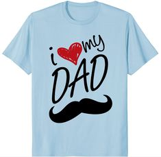 12.99$ I LOVE MY DAD T-Shirt Cute Fathersday Gift #tshirt #shirt #tee #fathersday #fathersdaygiftidea #dadlove #amazon #amazonprime #gift #giftidea #lovedaddy #daddy Mothers Day T Shirts, Fathers Day, I Love My Dad, Daddy, Amazon, Mens Tops, Gifts, Presents, Riding Habit