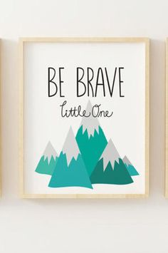 Woodlands animals for nurseries are still going strong. This is a mountain with Be brave little one. Ideal for both boy and girl nursery decor. There is a matching set of three available as well. Printing // This listing is for a high resolution print on smooth premium heavyweight, acid