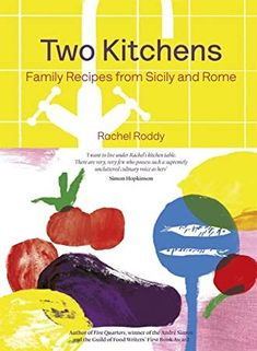 [Free eBook] Two Kitchens: 120 Family Recipes from Sicily and Rome Author Rachel Roddy, Simon Hopkinson, Eat Your Books, Online Cookbook, Everyday Dishes, Thing 1, Cookery Books, Family Meals, Family Recipes, Italian Cooking