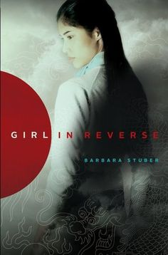 Girl in Reverse by Barbara Stuber | Publisher: Margaret K. McElderry Books | Publication Date: May 13, 2014 | http://barbarastuber.com | #YA Historical Fiction (Korean War - 1950s) #adoption