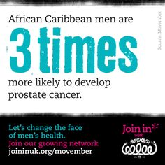 African Caribbean men are 3 times more likely to develop prostate cancer. Let's change the face of men's health. Join In with Movember. Self Promotion, Movember, Prostate Cancer, Male Face, Take Care Of Yourself, Cancer Awareness, Caribbean, Join