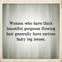ALL their hair is gorgeous. Hello Gorgeous, Beautiful Gorgeous, Beautiful Words, Evil Words, Look Who's Talking, I Am Awesome, Funny Quotes, Wisdom, Lol