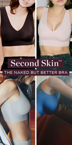 Like being naked, but better. The all new Second Skin bra - buttery soft comfort disappears under clothes. No wires, elastic, or bulky seams. Get one today!