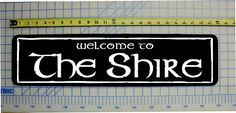 """Welcome to The Shire Lord of The Rings Sign 6""""x24"""" Aluminum 