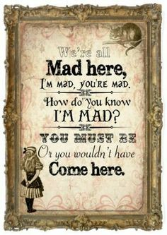 64 Super Ideas For Birthday Party Quotes Funny Alice In Wonderland Alice And Wonderland Quotes, Alice In Wonderland Tea Party, Adventures In Wonderland, Lewis Carroll, We All Mad Here, Party Quotes, Mad Hatter Tea, Mad Hatters, Disney Quotes