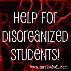 A list of ways to help disorganized students. Critical for Special Ed.