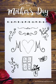 FREE Mother's Day Overlays – Designs By Miss Mandee. These hand drawn motifs make great card embellishments or photo overlays.