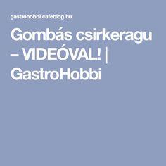 Gombás csirkeragu – VIDEÓVAL! | GastroHobbi