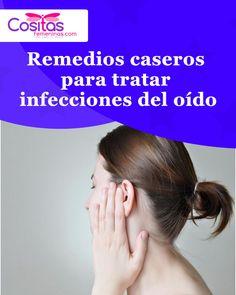 Trata en casa las infecciones del oído con la ayuda de estos remedios caseros, con ingredientes que casi todas tenemos en casa