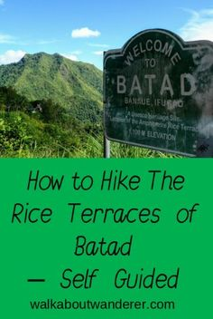 How to hike the rice terraces of Batad, Philippines self guides Keywords: Walking, Banaue, Adventure travel, travelling, travel blogger, walkabout wanderer
