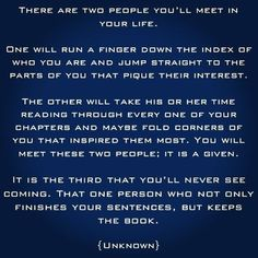 There Are Two People You'll Meet in Your Life. Lucky to have found the third