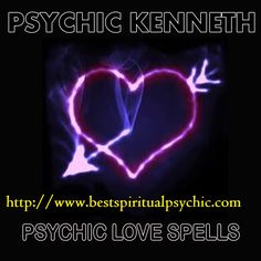 Accurate Psychic Readings - Ask Love Psychic Kenneth, Call WhatsApp: Free Love Spells, Powerful Love Spells, Love Spell That Work, What Is Love, Phone Psychic, Bring Back Lost Lover, Best Psychics, Motivation, Medium Readings