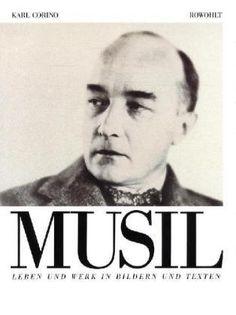 Robert Musil : Leben und Werk in Bildern und Texten / Karl Corino, 1992 http://bu.univ-angers.fr/rechercher/description?notice=000801478