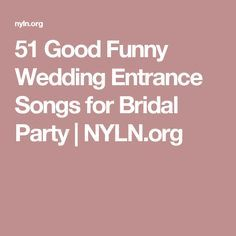 51 Good Funny Wedding Entrance Songs for Bridal Party   NYLN.org ...