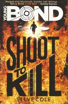Young Bond - Shoot To Kill by Steve Cole - Paperback - S/Hand