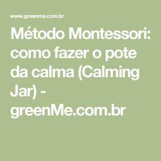 Método Montessori: como fazer o pote da calma (Calming Jar) - greenMe.com.br