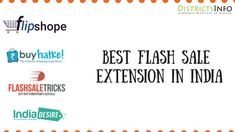 Best 5 Flash Sale Extensions for Online Shopping in India : Here we have listed the top 5 Flash extensions for shopping in Online.