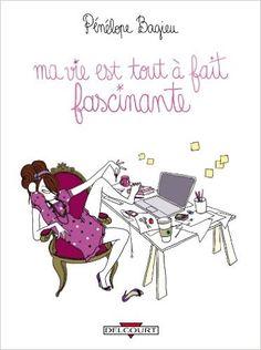 Amazon.fr - MA VIE EST TOUT A FAIT FASCINANTE - Pénélope Bagieu - Livres