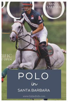 Complete Guide to Polo in Santa Barbara, California like what to wear, rules of the game, and game schedule