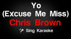 Chris Brown - Yo (Excuse Me Miss) Karaoke Lyrics