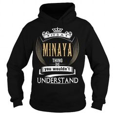 I Love  MINAYA  Its a MINAYA Thing You Wouldnt Understand  T Shirt Hoodie Hoodies YearName Birthday T shirts