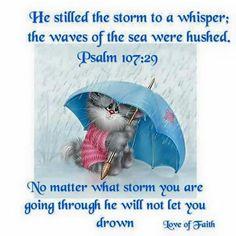 Hug Me Jesus ❤JESUS LOVES US❤ Shirley'sLove PRAYER AMEN PSALM 107:29 29. He stopped the storm     and calmed the waves. ❤JESUS LOVES US❤