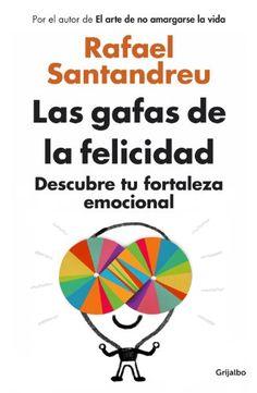 Las gafas de la felicidad: Descubre tu fortaleza emocional eBook: Rafael Santandreu: Amazon.es: Libros