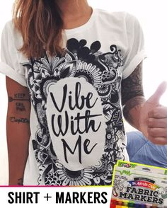 DIY Vibe with Me Tee + Fabric Markers