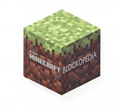 . Minecraft Blockopedia  This book is a must-have for fans of the popular game. The reference book walks players through the different types of cubes and what they're used for in the 3-D world. Ages 9 and up Scholastic, $50