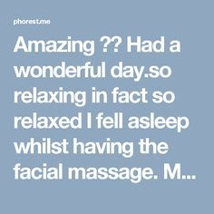Amazing ??  Had a wonderful day.so relaxing in fact so relaxed I fell asleep whilst having the facial massage. My skin feels so fresh and soft. Friendly , helpful,polite staff.  Will definitely be coming again and recommending to family and friends.  Thank you for an awesome day ??