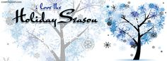I Love The Holiday Season Facebook Cover CoverLayout.com
