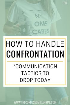 confrontation tips, how to handle a narcissist, how to handle conflict, how to handle confrontation, communication skills, #confrontationtips, #communicationskills, #communicating, #howtocommunicate, #relationshiptips, #careertips