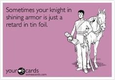 I actually prefer a  knerdy-knight with swag who wears shiny armor - fashioned from a  roll of aluminum foil -by his lady in waiting.  For obvious reasons, I won't let him touch that sharp metal cutter on the edge of the box.