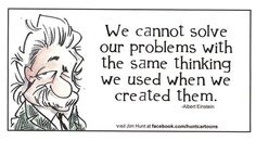 Einstein quote on solving problems, creating problems.