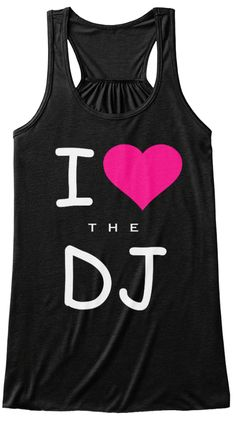 I Love The Dj Women's Tank Top Tee Black Women's Tank Top Perfect Design to Stay Ahead of The Crowd! No one the party or the club has to worry about you because you're with the DJ. This music lover's t-shirt is a great gift idea for the woman dating a DJ who works in a club or on the radio. It's great whether you love pop, rock, heavy metal, techno, country, Latin, or disco music. Available in various colors and sizes, the outfit to a bar, dance club, house party,