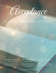 Acceptance: A Love Lifestyle Workbook - based on acceptance ecourse modules, a self-guided journey to self-acceptance (removing self-doubt, silencing the inner critic) and letting go of judgment! Click to find out more or pin for later!