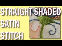 Hand Embroidery - Straight (shaded) Satin stitch. - YouTube