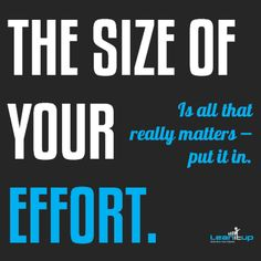 The size of your effort is all that really matters. #UnintendedHumor