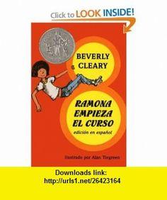 Ramona Empieza El Curso (Ramona Quimby, Age 8) (Turtleback School  Library Binding Edition) (Spanish Edition) (9780833573063) Beverly Cleary, Alan Tiegreen , ISBN-10: 0833573063  , ISBN-13: 978-0833573063 ,  , tutorials , pdf , ebook , torrent , downloads , rapidshare , filesonic , hotfile , megaupload , fileserve
