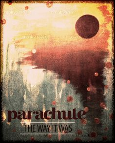 Parachute - The Way It Was Poster