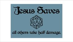 Jesus Saves Dungeons and Dragons sign smaller size by Theerin