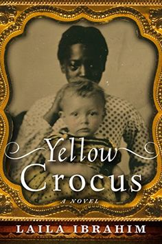 Yellow Crocus, by Laila Ibrahim (Amazon.ca). Moments after Lisbeth is born, she's taken from her mother and handed over to an enslaved wet nurse, Mattie, a young mother separated from her own infant son in order to care for her tiny charge. Thus begins an intense relationship that will shape both of their lives for decades to come. Though Lisbeth leads a life of privilege, she finds nothing but loneliness in the company of her overwhelmed mother and her distant, slave-owning father. As she…