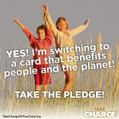 Get a credit card that supports people and the planet, and gives you the convenience and benefits you need! Find out more: tp://www.greenamerica.org/take-charge-of-your-card