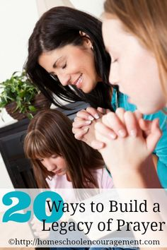 20 Ways to Build a Legacy of Prayer in Your Home from #Homeschool Encouragement
