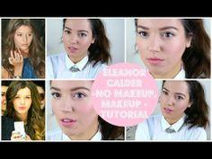 Eleanor Calder - No Makeup, Makeup - Tutorial   velvetgh0st ♡