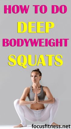 If you want to enjoy the benefits of squatting deeper, this article will show you how to do deep bodyweight squats. #deep #bodyweight #squats #focusfitness