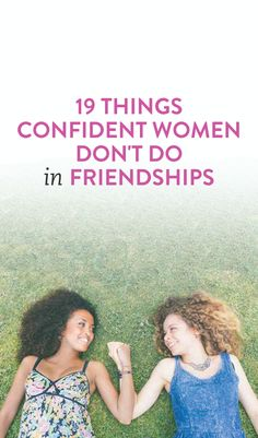 19 things confident women don't do in friendships