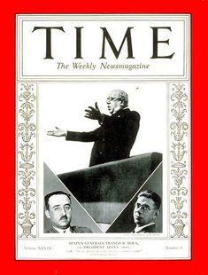Clockwise from left: Spanish General Francisco Franco, President Manuel Azana and Gen. Emilio Mola - TIME Magazine Cover: - Aug. 24, 1936  Spanish Civil War
