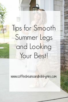 The best tips for smooth summer legs and looking your best - click through for all the details and for some summer outfit inspiration! | shaving tips | best shaving cream | how to get smooth legs | smooth skin tips | smooth skin tricks | smooth leg tips | beauty blogger | beauty tips | drugstore beauty